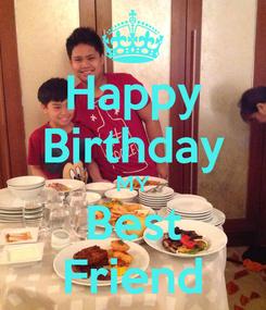 Poster: Happy Birthday MY Best Friend
