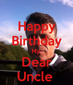 Poster: Happy Birthday My  Dear Uncle