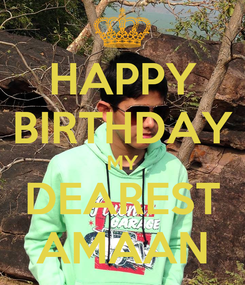Poster: HAPPY BIRTHDAY MY DEAREST AMAAN