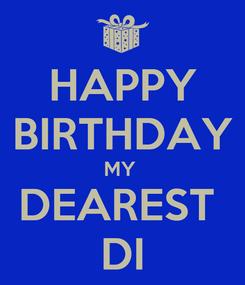 Poster: HAPPY BIRTHDAY MY  DEAREST  DI