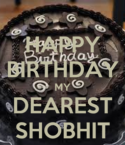 Poster: HAPPY BIRTHDAY MY DEAREST SHOBHIT