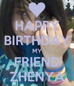Poster: HAPPY BIRTHDAY MY FRIEND ZHENYA