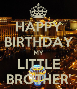 Poster: HAPPY BIRTHDAY MY LITTLE BROTHER'