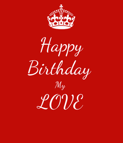 Poster: Happy Birthday  My  LOVE