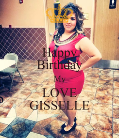 Poster: Happy Birthday My LOVE GISSELLE