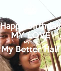 Poster: Happy Birthday MY LOVE My Life My Better Half