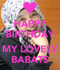 Poster: HAPPY BIRTHDAY  MY LOVELY BABATS