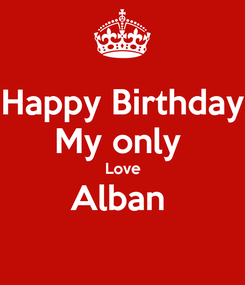 Poster: Happy Birthday My only  Love Alban