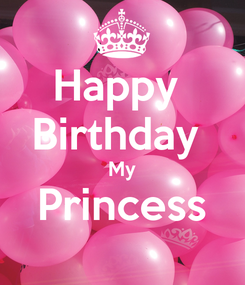 Poster: Happy  Birthday  My Princess