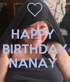 Poster:  HAPPY  BIRTHDAY NANAY