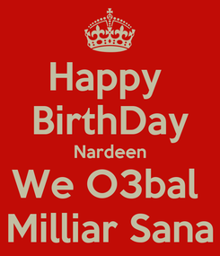 Poster: Happy  BirthDay Nardeen We O3bal  Milliar Sana