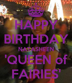 Poster: HAPPY BIRTHDAY NATASHEEN 'QUEEN of FAIRIES'
