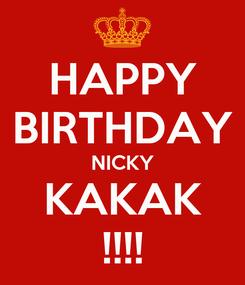 Poster: HAPPY BIRTHDAY NICKY KAKAK !!!!