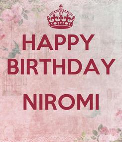 Poster: HAPPY  BIRTHDAY  NIROMI