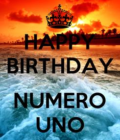 Poster: HAPPY BIRTHDAY  NUMERO UNO