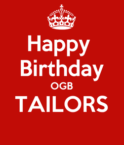 Poster: Happy  Birthday OGB TAILORS