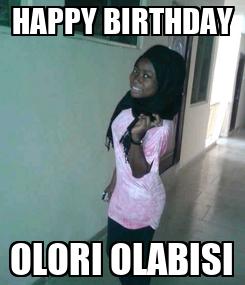 Poster: HAPPY BIRTHDAY OLORI OLABISI