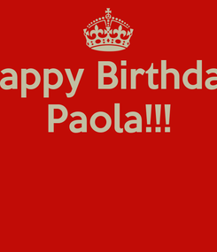 Poster: Happy Birthday Paola!!!
