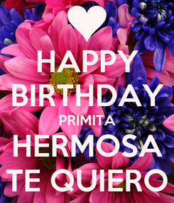Poster: HAPPY BIRTHDAY PRIMITA HERMOSA TE QUIERO
