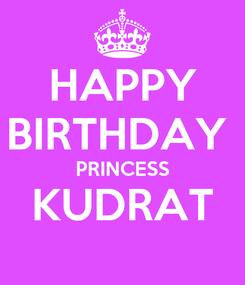 Poster: HAPPY BIRTHDAY  PRINCESS KUDRAT