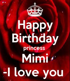 Poster: Happy Birthday princess  Mimi -I love you