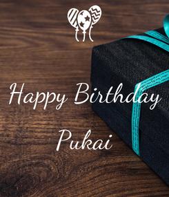 Poster:  Happy Birthday  Pukai