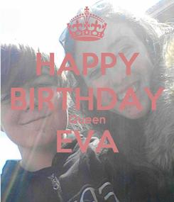 Poster: HAPPY BIRTHDAY Queen EVA