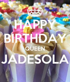 Poster: HAPPY BIRTHDAY QUEEN JADESOLA