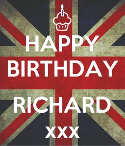 Poster: HAPPY BIRTHDAY  RICHARD xxx