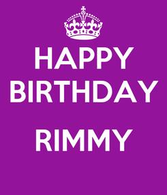 Poster: HAPPY BIRTHDAY  RIMMY