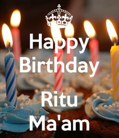 Poster: Happy Birthday  Ritu Ma'am