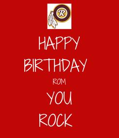 Poster: HAPPY BIRTHDAY  ROM YOU ROCK