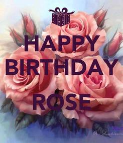 Poster: HAPPY BIRTHDAY  ROSE