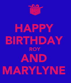 Poster: HAPPY  BIRTHDAY  ROY  AND  MARYLYNE