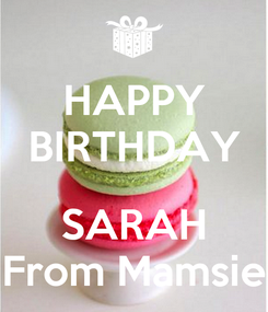 Poster: HAPPY BIRTHDAY  SARAH From Mamsie
