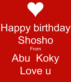 Poster: Happy birthday Shosho From Abu  Koky Love u