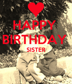 Poster: HAPPY  BIRTHDAY  SISTER