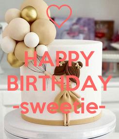 Poster:  HAPPY BIRTHDAY -sweetie-