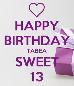 Poster: HAPPY BIRTHDAY TABEA SWEET 13