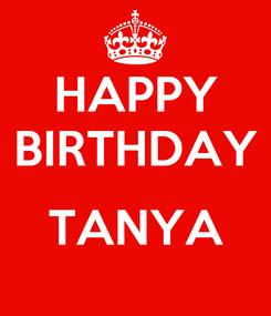 Poster: HAPPY BIRTHDAY  TANYA