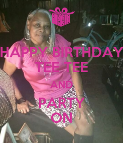 Poster: HAPPY BIRTHDAY TEE TEE AND PARTY ON