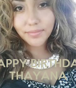 Poster:    HAPPY BIRTHDAY THAYANA