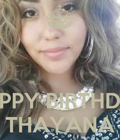 Poster:    HAPPY BIRTHDAY THAYANA