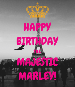 Poster: HAPPY BIRTHDAY THE MAJESTIC MARLEY!