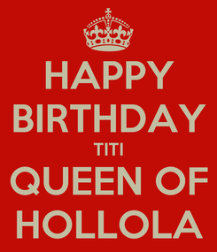 Poster: HAPPY BIRTHDAY TITI QUEEN OF HOLLOLA