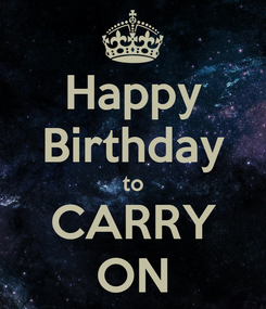 Poster: Happy Birthday to CARRY ON