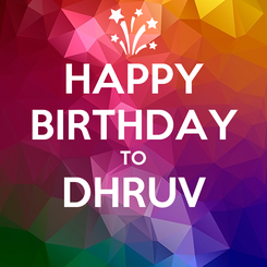 Poster: HAPPY BIRTHDAY TO DHRUV