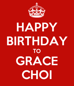 Poster: HAPPY  BIRTHDAY  TO GRACE CHOI