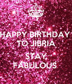Poster: HAPPY BIRTHDAY  TO JIBRIA  STAY FABULOUS
