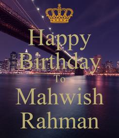 Poster: Happy Birthday To Mahwish Rahman